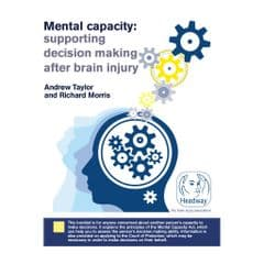 Mental capacity: supporting decision making after brain injury