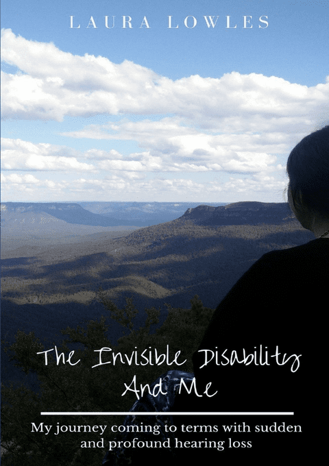 The Invisible Disability and Me - By Laura Lowles