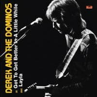 Derek And The Dominos* – Got To Get Better In A Little While / Layla RSD 2011