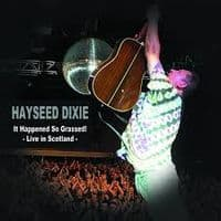 Hayseed Dixie - It Happened So Grassed! Live in Scotland RSD 2018 LIMITED EDITION