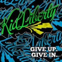 Kid Liberty – Give Up. Give In. RSD 2012