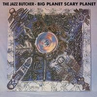 The Jazz Butcher - Big Planet Scarey Planet RSD 2020
