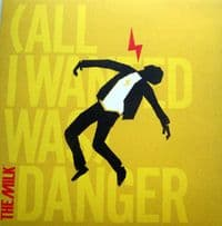 The Milk – (All I Wanted Was) Danger RSD 2011